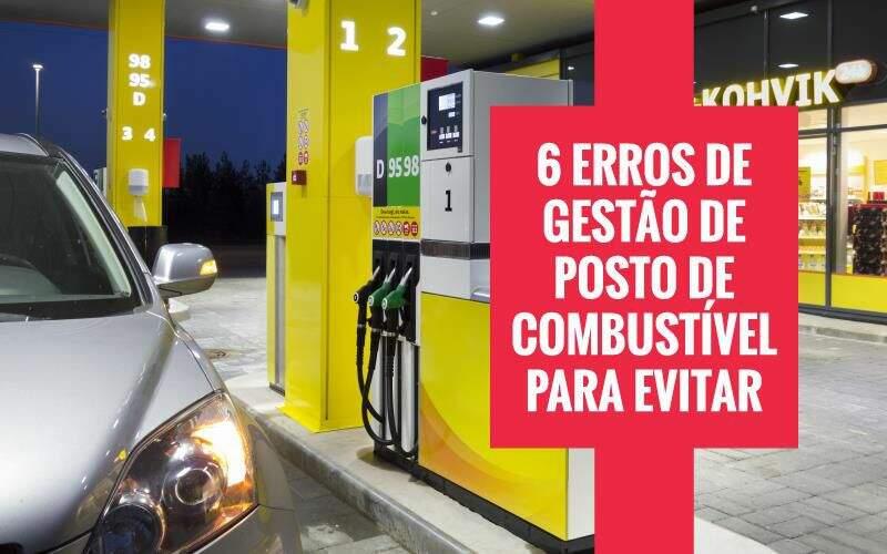 erros de gestão de posto de combustível